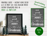 PRINTABLE QUOTE Instant Art Word Art: Have Yourself A Merry Little Christmas -  INSTANT DOWNLOAD Holiday Christmas Chalkboard Word Art Home Decor