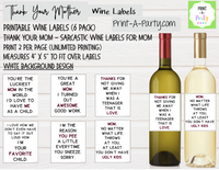 WINE LABELS: Moms | Thank Your Mother with Wine Sarcastic Funny (6)  - INSTANT DOWNLOAD - Use again and again!