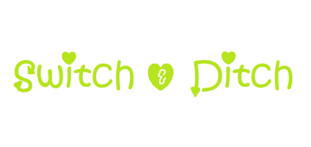 "Green writing saying ""Switch and Ditch"" with a great heart instead of the word and"