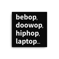bebop, doowop, hiphop, laptop canvas