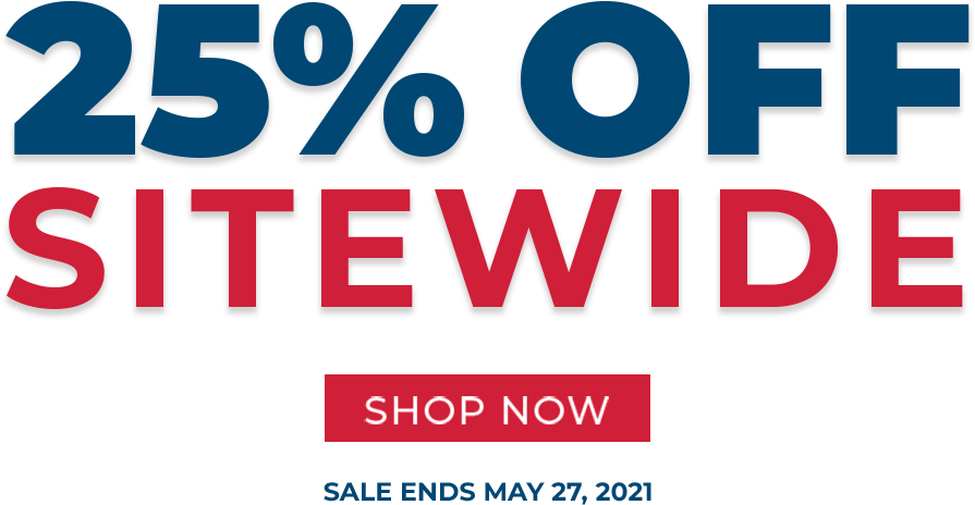 25 percent off sitewide - shop now - sale ends May 27th, 2021