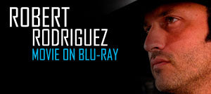 Director Robert Rodriguez on Blu-ray