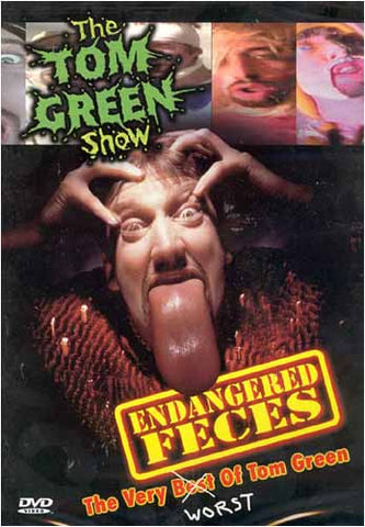 The Tom Green Show - Endangered Feces - The Very Worst of The Tom Green DVD Movie