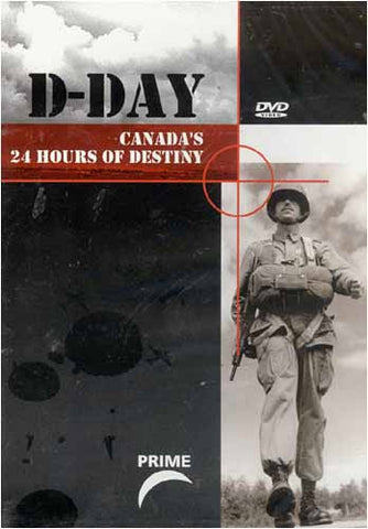 D-Day Canada's 24 Hours Of Destiny DVD Movie