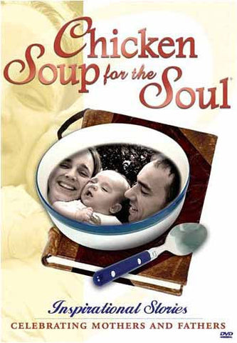 Chicken Soup for the Soul - Inspirational Stories Celebrating Mothers and Fathers DVD Movie