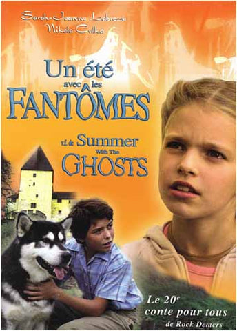Un Ete avec les Fantomes / Summer with the Ghosts (Bilingual) DVD Movie