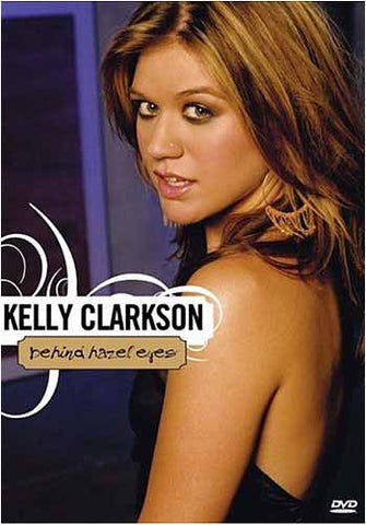 Kelly Clarkson - Behind Hazel Eyes DVD Movie