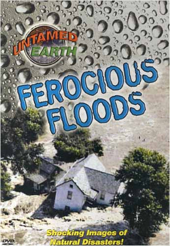 Untamed Earth : Ferocious Floods DVD Movie