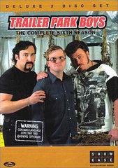 Trailer Park Boys - The Complete Sixth Season (6th) - Deluxe 2 Disc Set (Boxset)