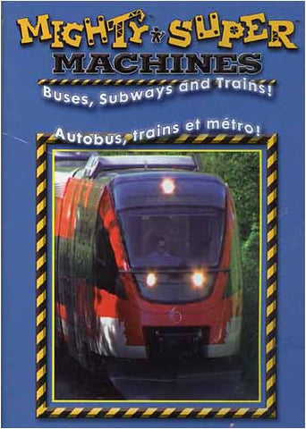 Mighty and Super Machines - Buses,Subways And Trains! (Bilingual) DVD Movie
