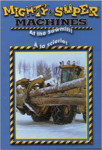 Mighty Machines - At the Sawmill (Bilingual) DVD Movie