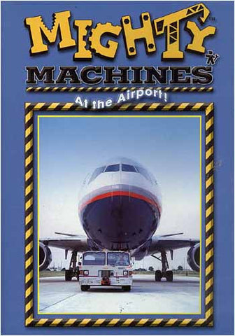 Mighty Machines - At the Airport DVD Movie