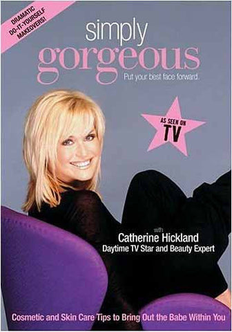 Simply Gorgeous with Catherine Hickland DVD Movie