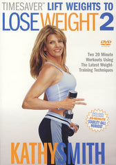 Kathy Smith - Timesaver - Lift Weights to Lose Weight, Vol. 2 (white cover)