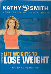 Kathy Smith - Timesaver - Lift Weights to Lose Weight (Blue Cover) (GoldHill)