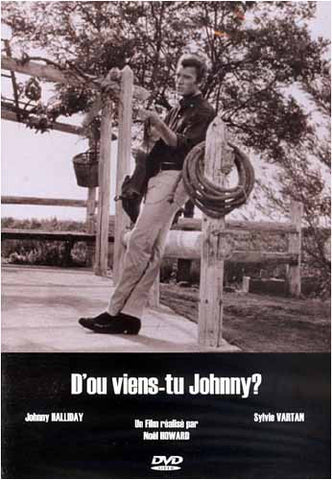 D ou viens-tu, Johnny (French Only) DVD Movie