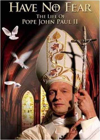 Have No Fear - The Life of Pope John Paul II DVD Movie
