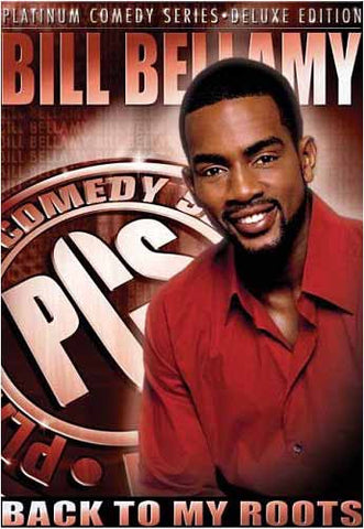 Platinum Comedy Series - Bill Bellamy: Back to My Roots (Deluxe Edition) DVD Movie