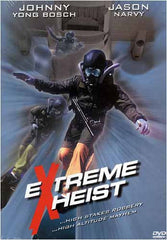 Extreme Heist (a.k.a Wicked Game)