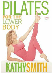 Kathy Smith - Pilates for the Lower Body (Sony)