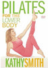Kathy Smith - Pilates for the Lower Body (Sony) DVD Movie