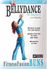 Bellydance - Fitness Fusion Buns For Beginners - Bellydance Buns DVD Movie