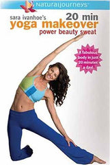 Sara Ivanhoe's 20 Min Yoga Makeover - Power Beauty Sweat