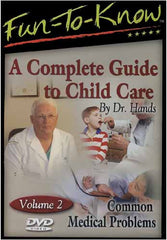 Fun to Know - A Complete Guide to Child Care: Common Medical Problems. Vol 2.