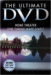 The Ultimate DVD - Home Theater Fine Tuning Made Simple