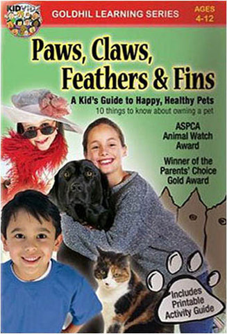 Paws, Claws, Feathers & Fins - A Kid s Guide to Happy, Healthy Pets DVD Movie