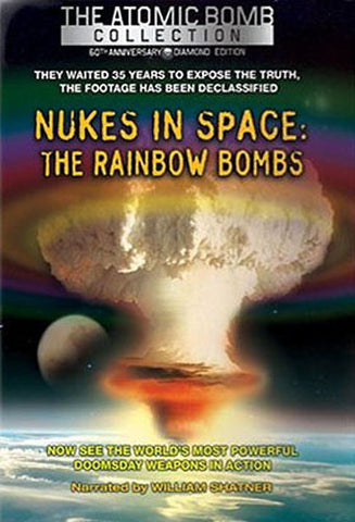 Nukes in Space - The Rainbow Bombs (Atomic Bomb Collection) DVD Movie