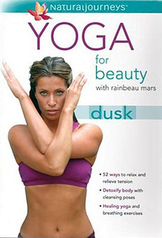 Yoga for Beauty with Rainbeau Mars: Dusk DVD Movie