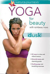 Yoga for Beauty with Rainbeau Mars: Dusk