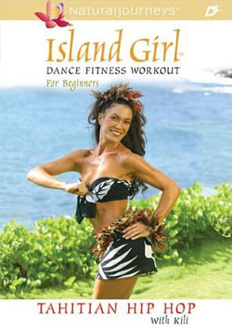 Island Girl Dance Fitness Workout for Beginners: Tahitian Hip Hop DVD Movie