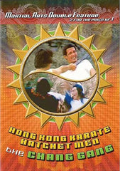 Martial arts Double feature - Hong Kong Karate Hatchet Men / The Chang Gang