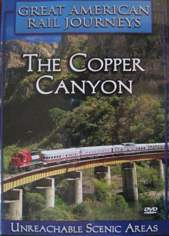 Great American Rail Journeys - The Copper Canyon DVD Movie