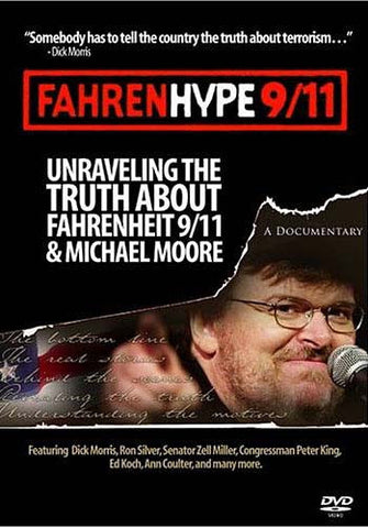 Fahrenhype 9/11 - Unraveling The Truth About Fahrenheit 9/11 and Michael Moore DVD Movie