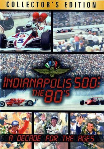 Indianapolis 500: The 80's - A Decade For The Ages (Collector's Edition) DVD Movie