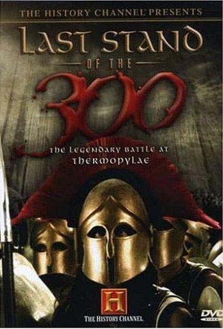 Last Stand of the 300 - The Legendary Battle at Thermopylae - The History Channel DVD Movie