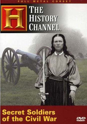 Secret Soldiers of the Civil War - The History Channel DVD Movie