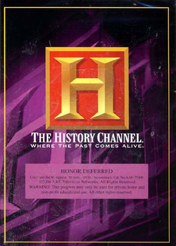 Honor Deferred - The History Channel DVD Movie