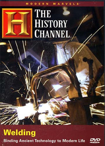 Welding - Binding Ancient Technology To Modern Life - The History Channel DVD Movie