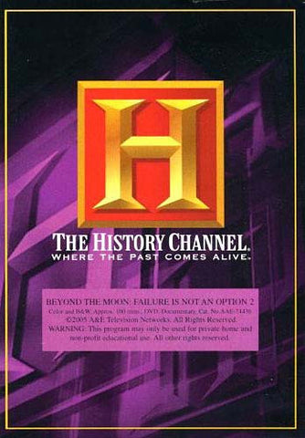 Beyond the Moon - Failure Is Not An Option 2 - The History Channel DVD Movie