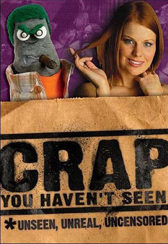 Crap You Haven't Seen - Unseen,Unreal and Uncensored DVD Movie