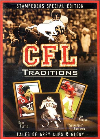 CFL Traditions - Calgary Stampeders Special Edition (Tales of Grey Cups and Glory) DVD Movie