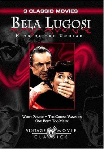 Bela Lugosi - King of the Undead (White Zombie / The Corpse Vanishes / One Body Too Many) DVD Movie
