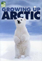 Growing Up Arctic - Animal Planet