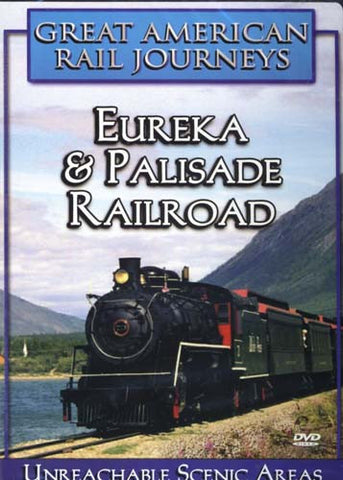 Great American Rail Journeys - Eureka and Palisade Railroad DVD Movie