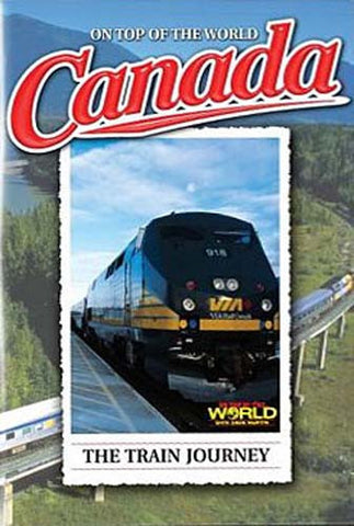 Canada - The Train Journey - On Top of the World DVD Movie