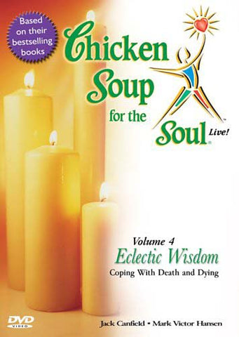 Chicken Soup for the Soul Live! Eclectic Wisdom - Coping with Death and Dying (Vol. 4) DVD Movie